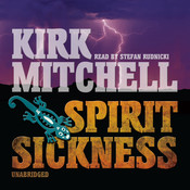 Spirit Sickness: An Emmett Parker and Anna Turnipseed Mystery, by Kirk Mitchell