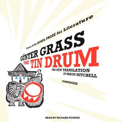 The Tin Drum: A New Translation by Breon Mitchell Audiobook, by