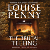 The Brutal Telling: A Three Pines Mystery Audiobook, by Louise Penny