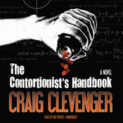 The Contortionist's Handbook: A Novel, by Craig Clevenger