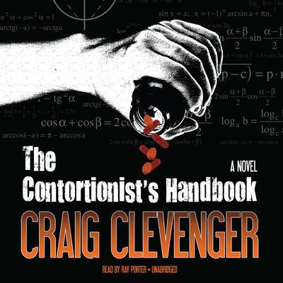 The Contortionist's Handbook: A Novel Audiobook, by Craig Clevenger