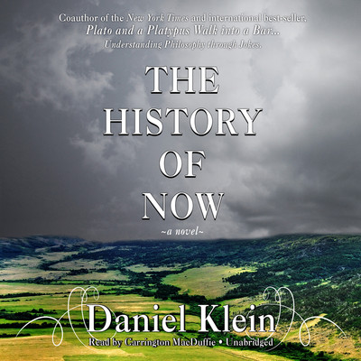 The History of Now Audiobook, by Daniel Klein