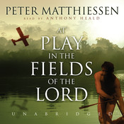 At Play in the Fields of the Lord Audiobook, by Peter Matthiessen
