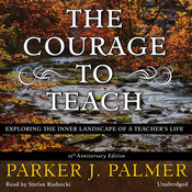 The Courage to Teach, Tenth Anniversary Edition, by Parker J. Palmer