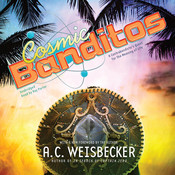Cosmic Banditos: A Contrabandistas Quest for the Meaning of Life Audiobook, by Allan C. Weisbecker