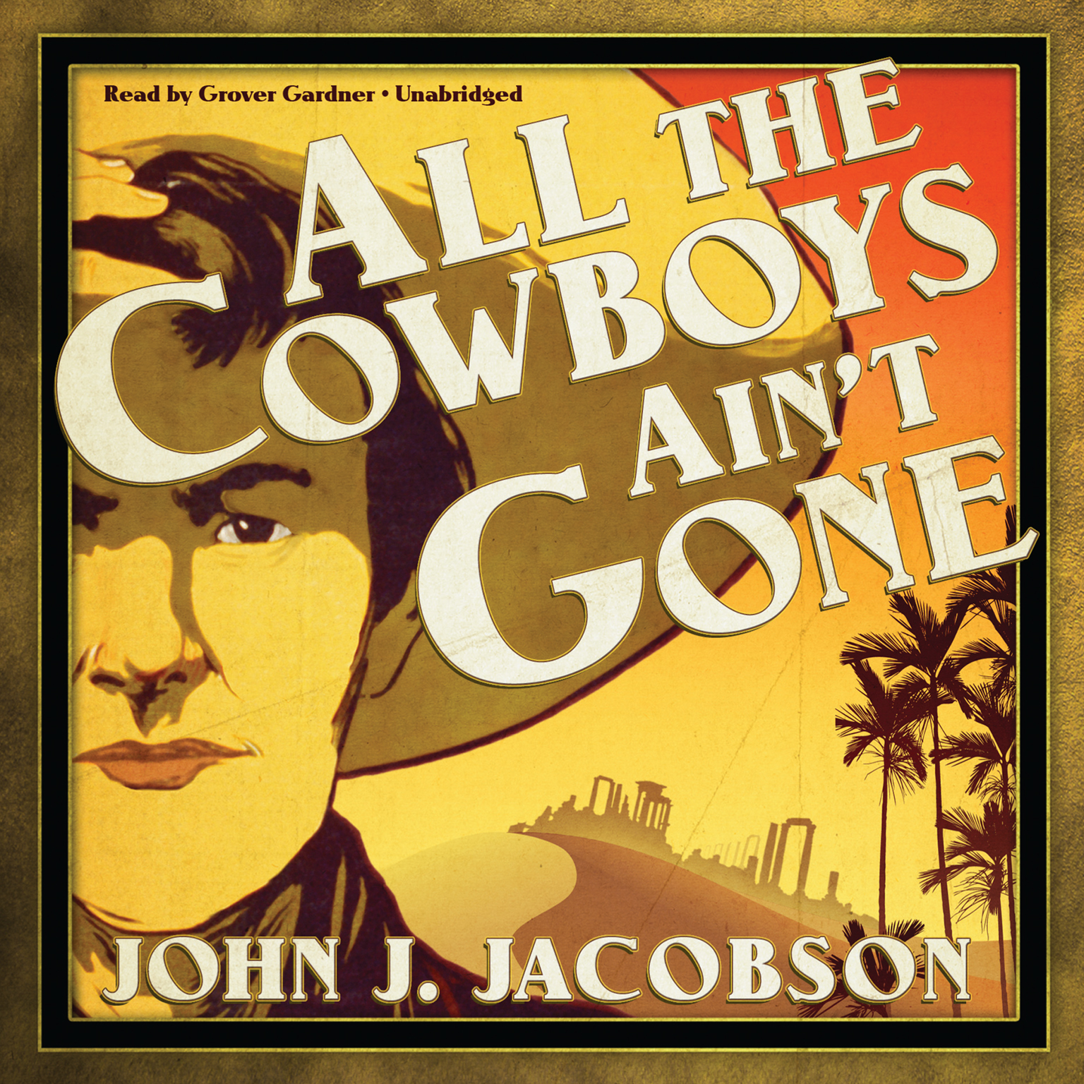 Printable All the Cowboys Ain't Gone Audiobook Cover Art