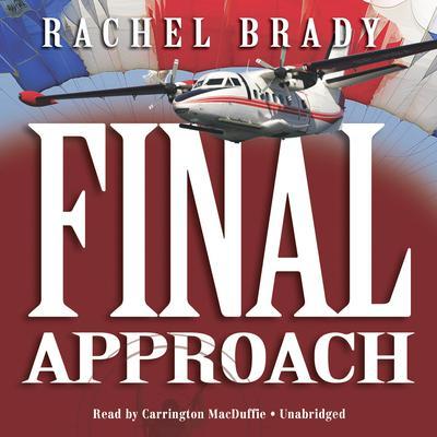 Final Approach Audiobook, by Rachel Brady