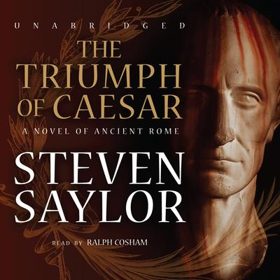 The Triumph of Caesar: A Novel of Ancient Rome Audiobook, by Steven Saylor