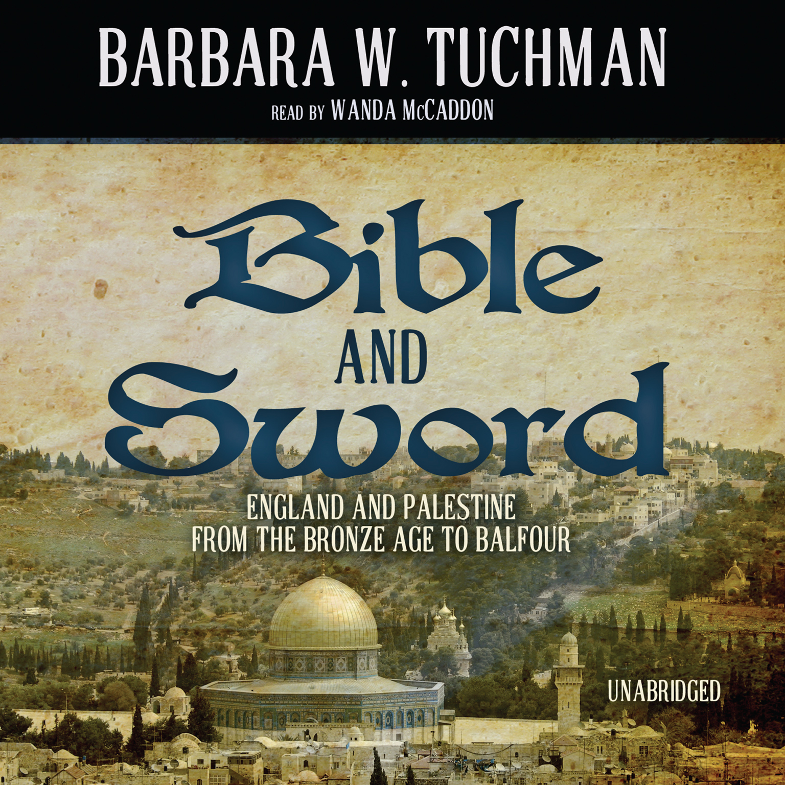 Printable Bible and Sword: England and Palestine from the Bronze Age to Balfour Audiobook Cover Art