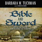 Bible and Sword: England and Palestine from the Bronze Age to Balfour, by Barbara W. Tuchman
