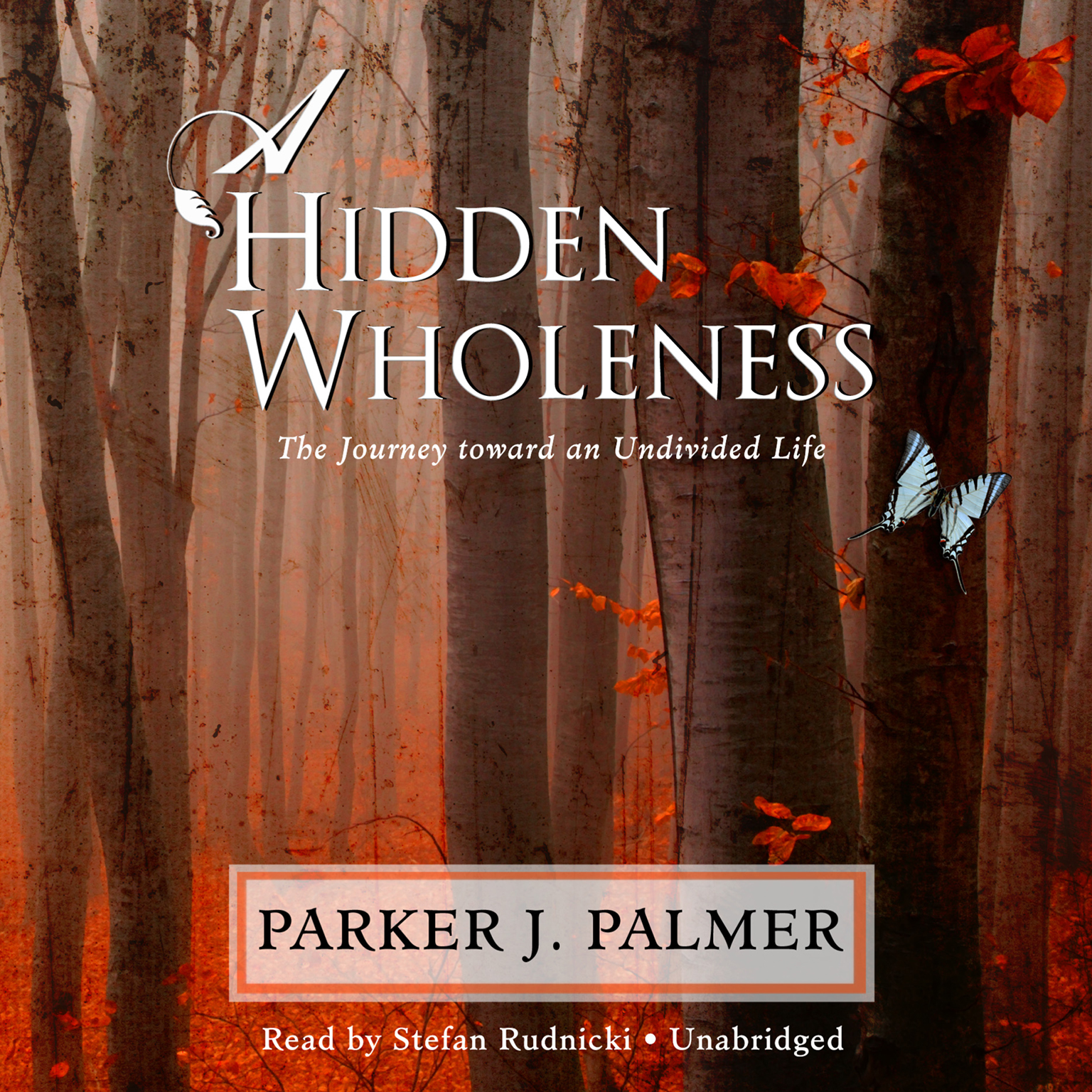 Printable A Hidden Wholeness: The Journey toward an Undivided Life Audiobook Cover Art