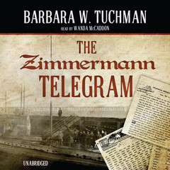 The Zimmermann Telegram Audiobook, by Barbara W. Tuchman