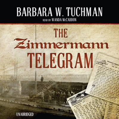 The Zimmermann Telegram Audiobook, by Barbara W. Tuchman