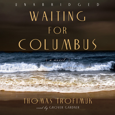 Waiting for Columbus Audiobook, by Thomas Trofimuk