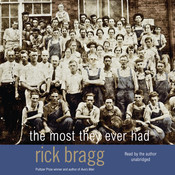 The Most They Ever Had, by Rick Bragg