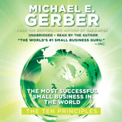 The Most Successful Small Business in the World: The First Ten Principles, by Michael E. Gerber
