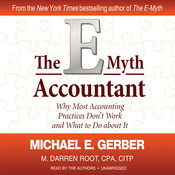 The E-Myth Accountant: Why Most Accounting Practices Don't Work and What to Do about It Audiobook, by Michael E. Gerber