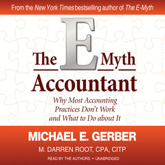 The E-Myth Accountant: Why Most Accounting Practices Don't Work and What to Do about It Audiobook, by Michael E. Gerber, M. Darren Root