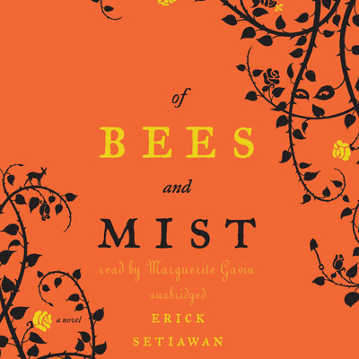 Of Bees and Mist: A Novel Audiobook, by Erick Setiawan