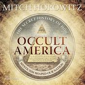 Occult America: The Secret History of How Mysticism Shaped Our Nation Audiobook, by Mitch Horowitz