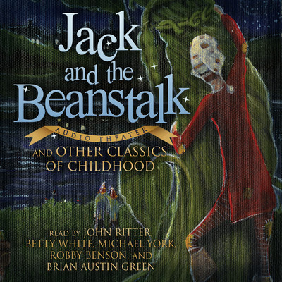 Jack and the Beanstalk and Other Classics of Childhood Audiobook, by various authors