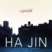 A Good Fall: Stories, by Ha Jin