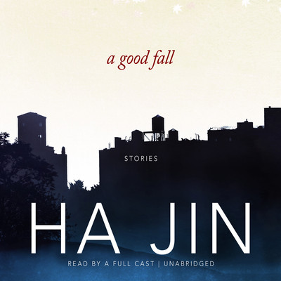 A Good Fall: Stories Audiobook, by Ha Jin