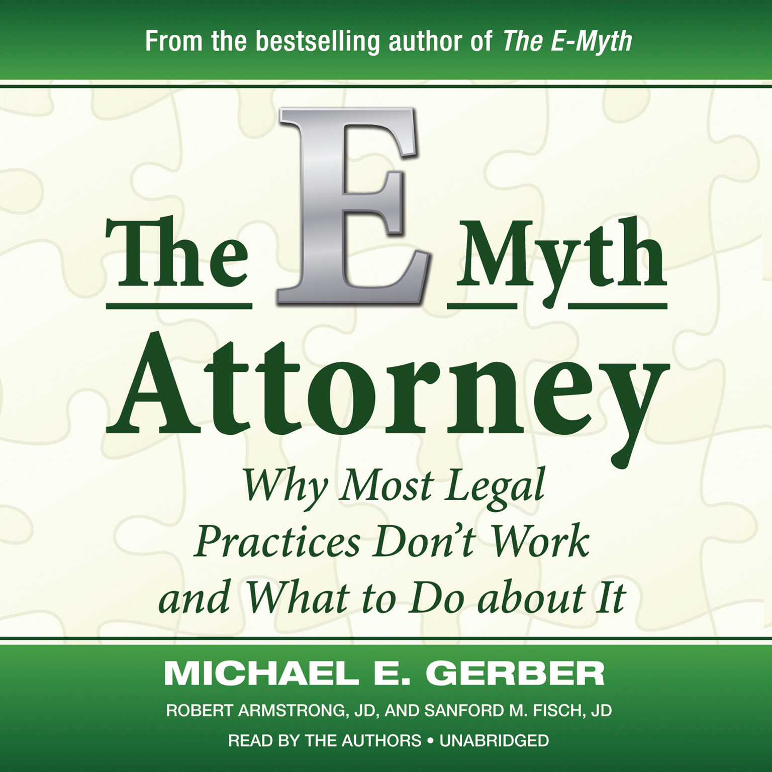 Printable The E-Myth Attorney: Why Most Legal Practices Don't Work and What to Do about It Audiobook Cover Art