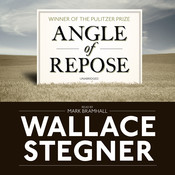 Angle of Repose: Modern Classic, by Wallace Stegner