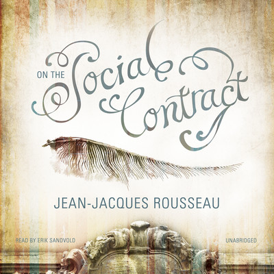 On the Social Contract Audiobook, by Jean-Jacques Rousseau