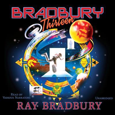 Bradbury Thirteen Audiobook, by Ray Bradbury