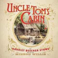 Uncle Tom's Cabin Audiobook, by Harriet Beecher Stowe