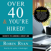 Over 40 & You're Hired!: Secrets to Landing a Great Job Audiobook, by Robin Ryan