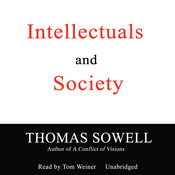 Intellectuals and Society, by Thomas Sowell