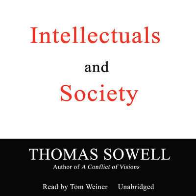 Intellectuals and Society Audiobook, by Thomas Sowell
