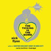 The Ticking Is the Bomb: A Memoir Audiobook, by Nick Flynn