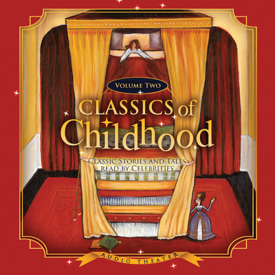 Classics of Childhood, Vol. 2: Classic Stories and Tales Read by Celebrities Audiobook, by various authors