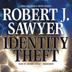 Identity Theft Audiobook, by Robert J. Sawyer