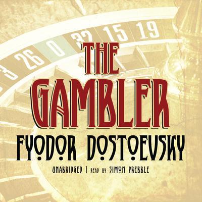 The Gambler Audiobook, by Fyodor Dostoevsky
