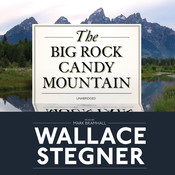 The Big Rock Candy Mountain Audiobook, by Wallace Stegner