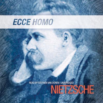 Ecce Homo Audiobook, by Friedrich Nietzsche