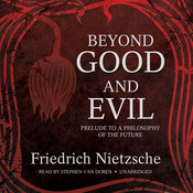 Beyond Good and Evil: Prelude to a Philosophy of the Future, by Friedrich Nietzsche