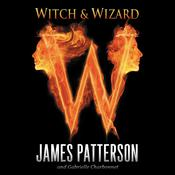 Witch & Wizard, by James Patterson, Gabrielle Charbonnet