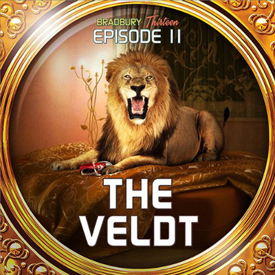 The Veldt: Bradbury Thirteen: Episode 11 Audiobook, by Ray Bradbury