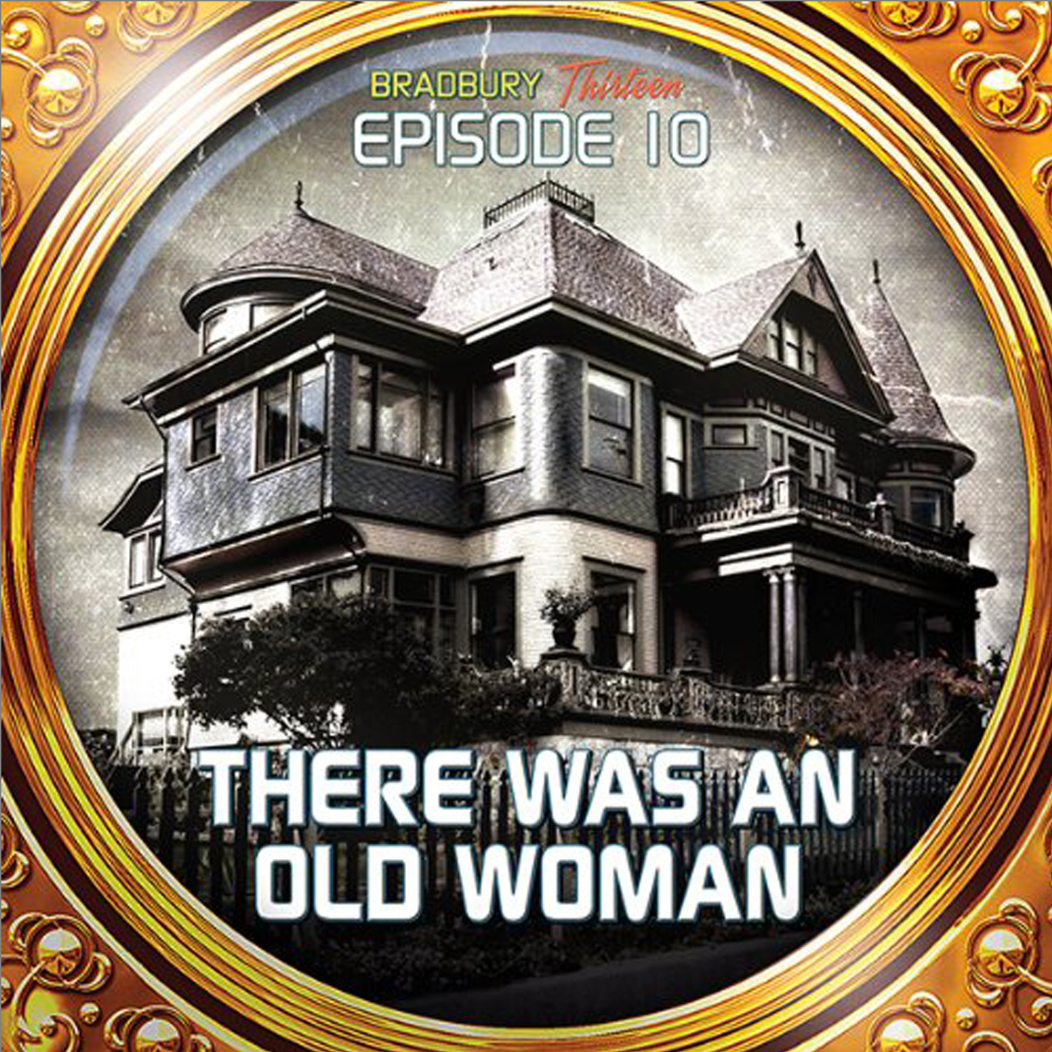 Printable There Was an Old Woman: Bradbury Thirteen: Episode 10 Audiobook Cover Art