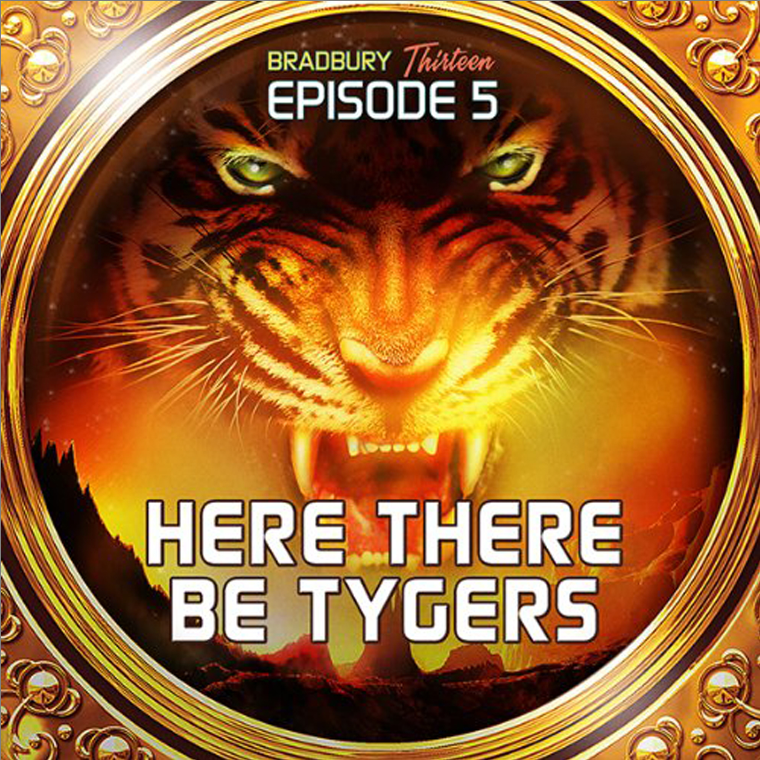 Printable Here There Be Tygers: Bradbury Thirteen: Episode 5 Audiobook Cover Art