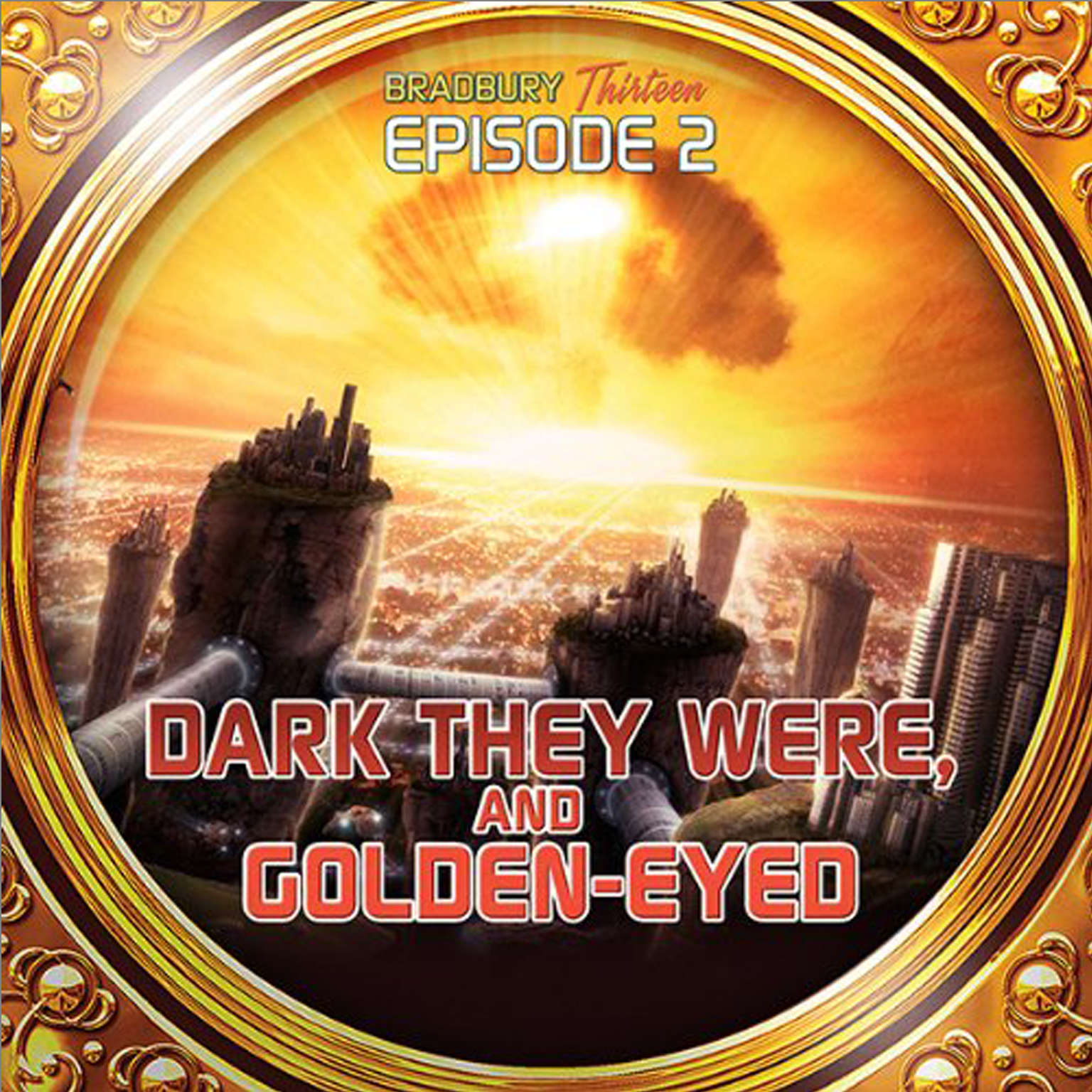 Printable Dark They Were and Golden Eyed: Bradbury Thirteen: Episode 2 Audiobook Cover Art