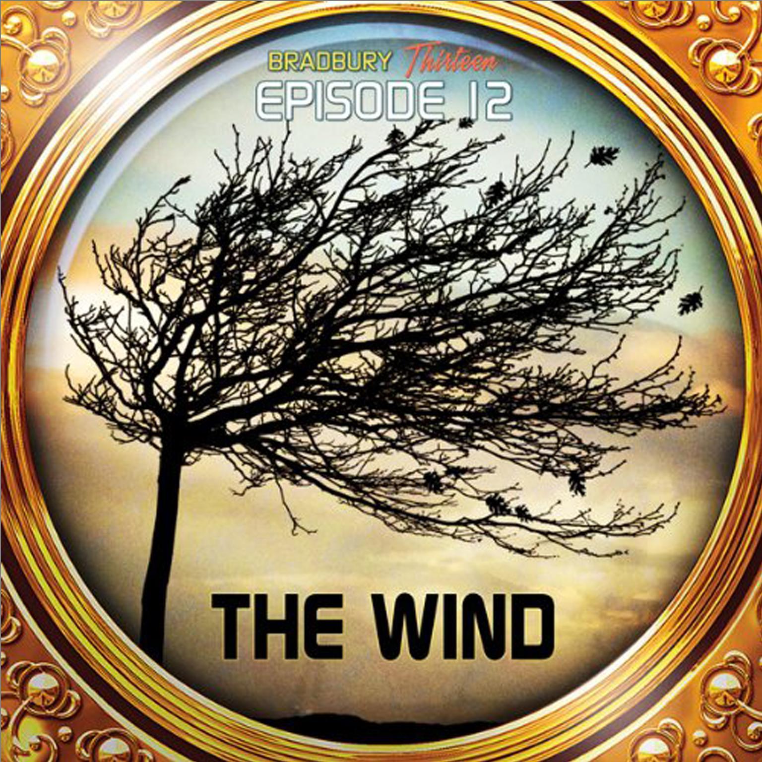 Printable The Wind: Bradbury Thirteen: Episode 12 Audiobook Cover Art