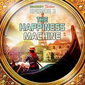 The Happiness Machine: Bradbury Thirteen: Episode 3, by Ray Bradbury