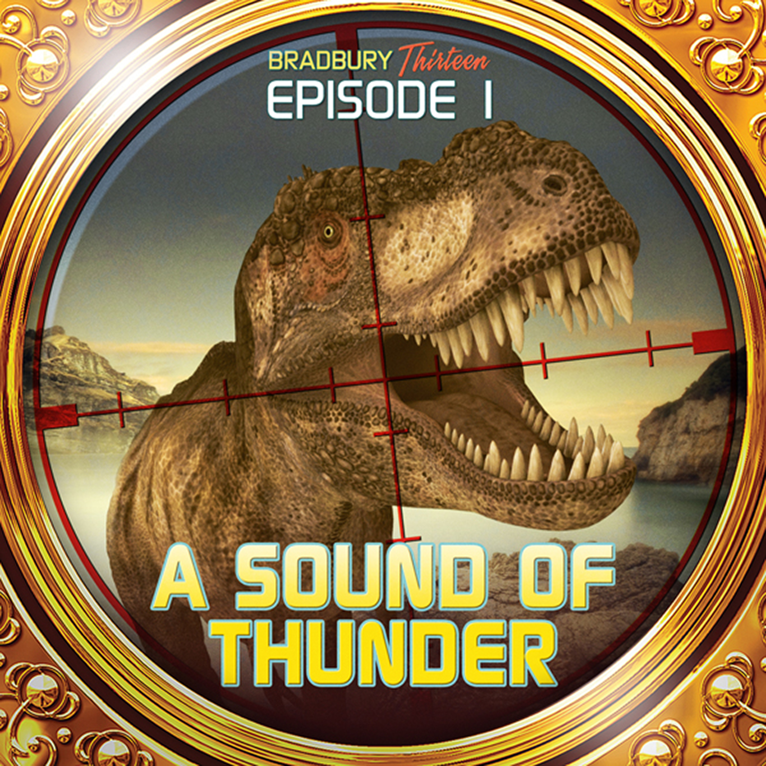 Printable A Sound of Thunder: Bradbury Thirteen: Episode 1 Audiobook Cover Art